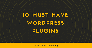 Must have WordPress Plugins voor beginners