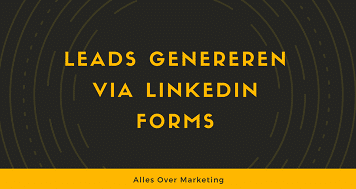 Leads genereren via linkedin forms